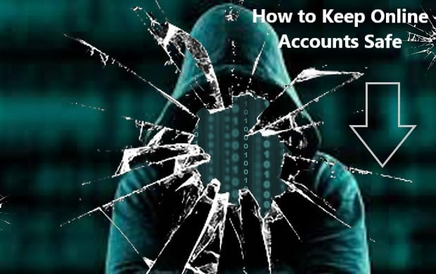 Important Tips On How to Keep Online Accounts Safe