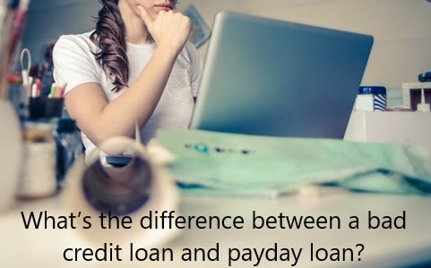 What's the difference between a bad credit loan and payday loan