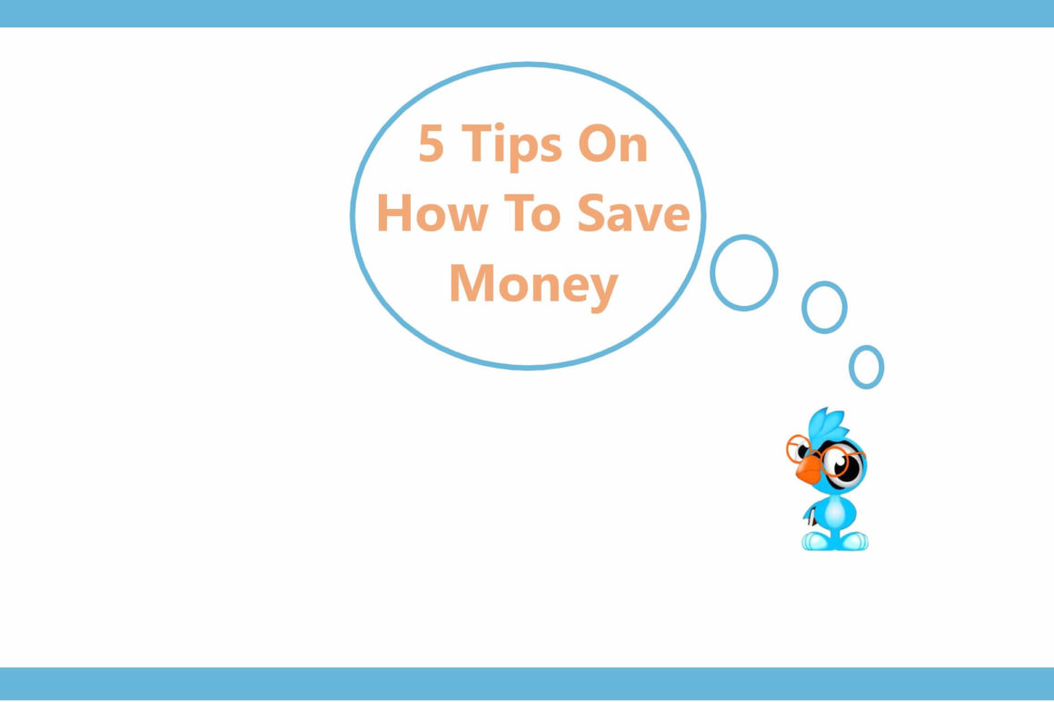 5 Tips On How To Save Money