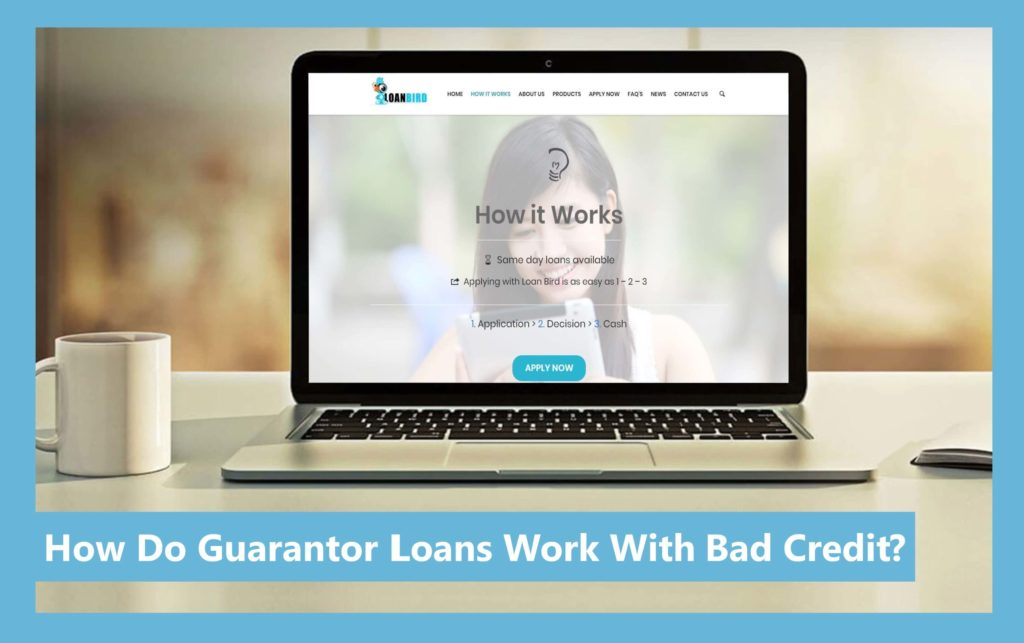 understand how a guarantor loan works with bad credit